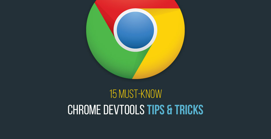 Chrome DevTools的15个使用技巧